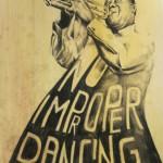 Quando Oscar mi ha segnalato questo cartello nelle sale da ballo dell'epoca, ho dovuto inserire la scritta!